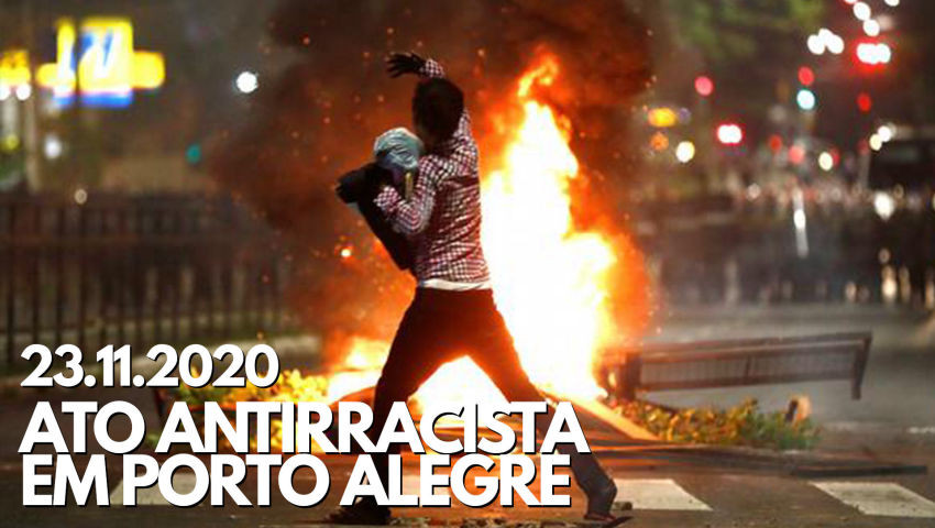 23/11/2020 - Ato Antirracista em Porto Alegre