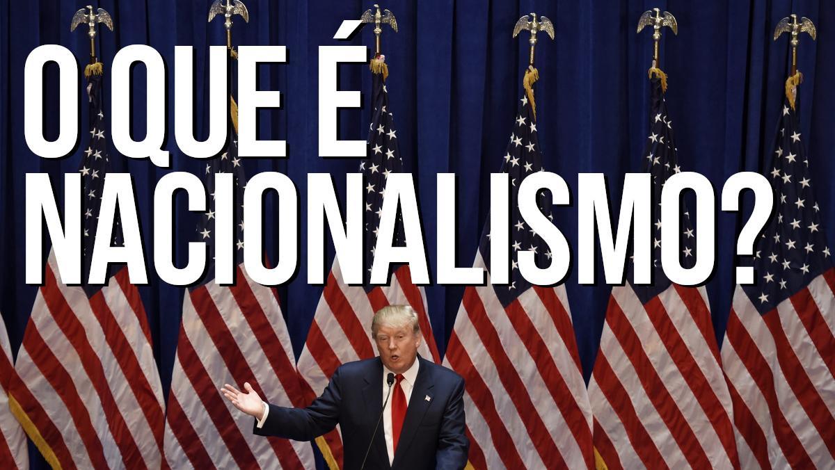 O Que é Nacionalismo