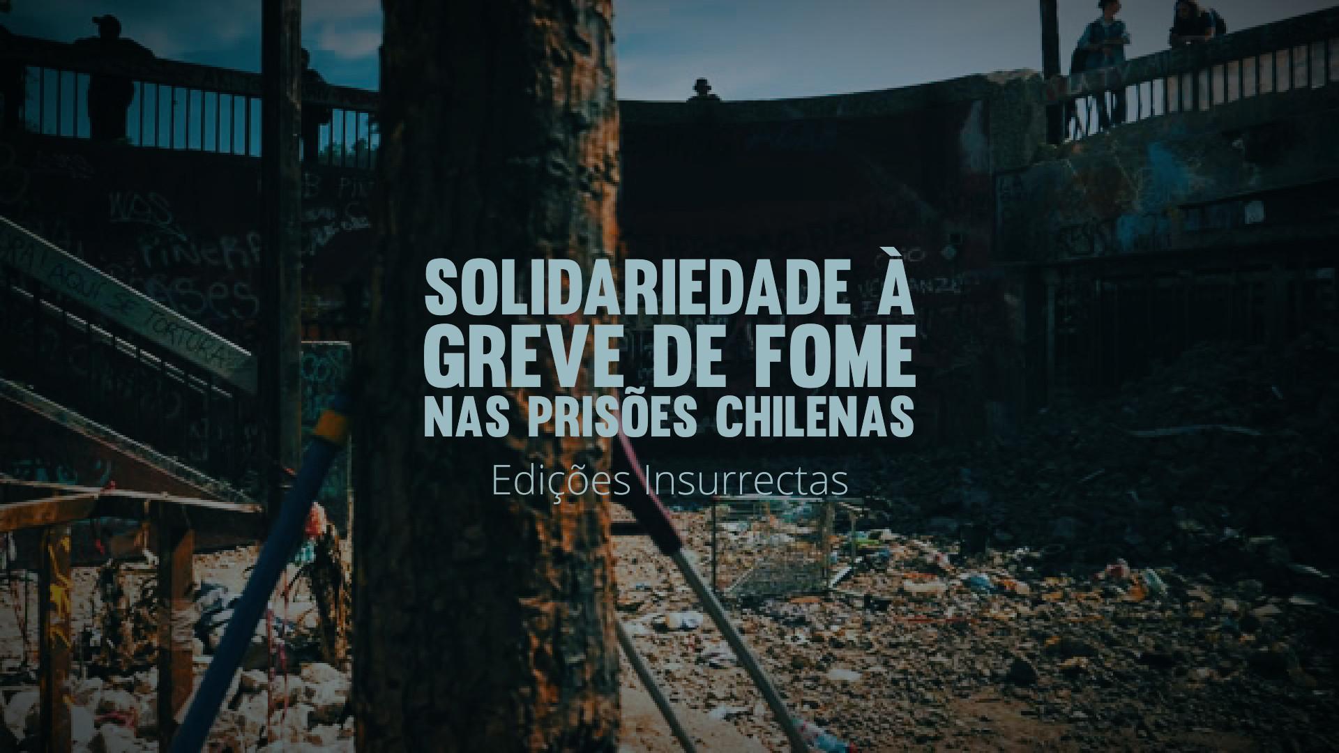 Solidariedade à Greve de Fome nas Prisões Chilenas