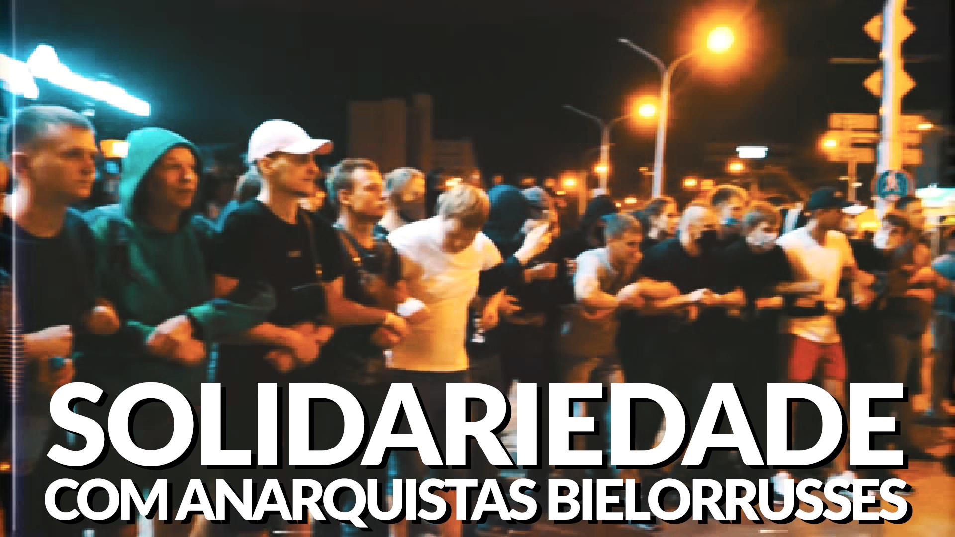 Solidariedade com anarquistas bielorrusses