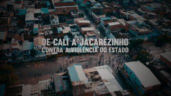 De Cali a Jacarézinho: Contra a Violência do Estado