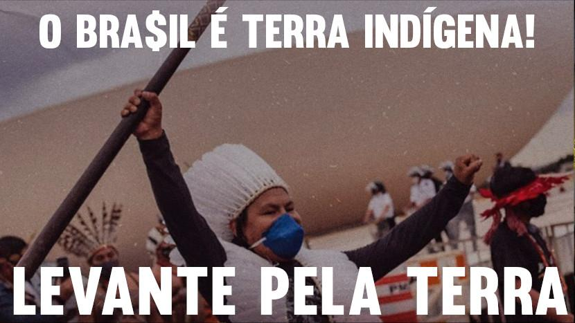 O Brasil É Terra Indígena! Levante Pela Terra.